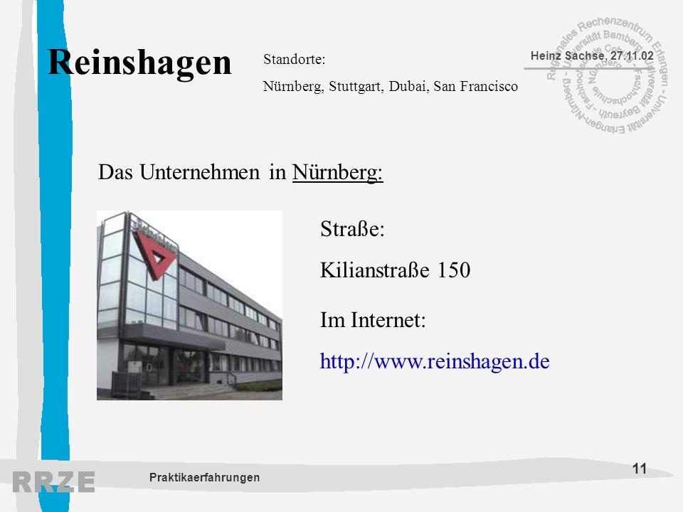 11 Heinz Sachse, 27.11.02 Praktikaerfahrungen Reinshagen Standorte: Nürnberg, Stuttgart, Dubai, San Francisco Das Unternehmen in Nürnberg: Straße: Kil