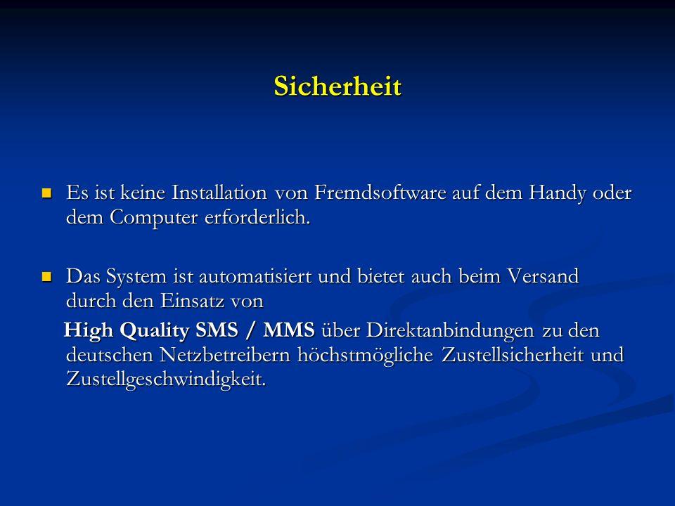 Sicherheit Es ist keine Installation von Fremdsoftware auf dem Handy oder dem Computer erforderlich.