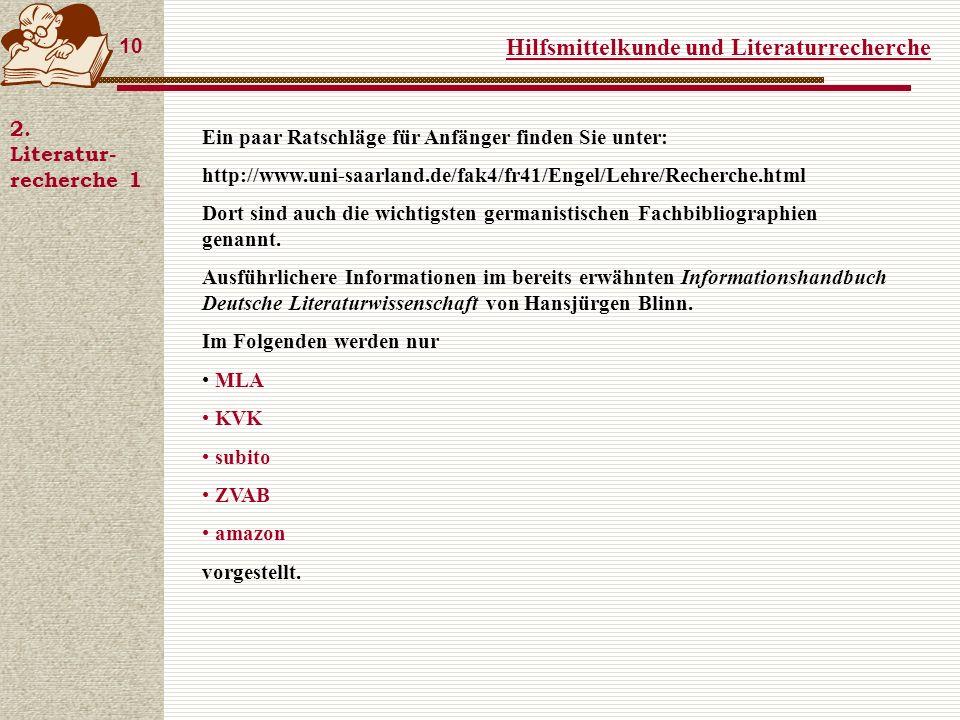Hilfsmittelkunde und Literaturrecherche 10 2.
