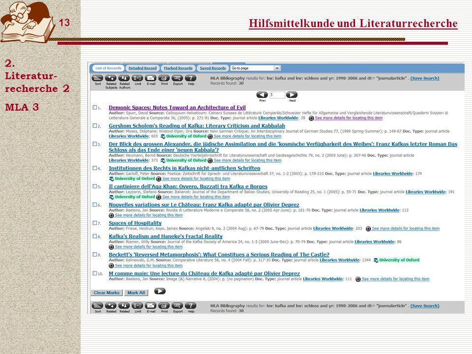 Hilfsmittelkunde und Literaturrecherche 13 2. Literatur- recherche 2 MLA 3