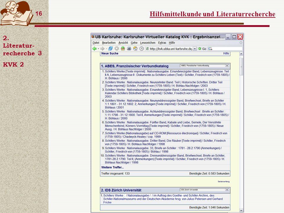 Hilfsmittelkunde und Literaturrecherche 16 2. Literatur- recherche 3 KVK 2