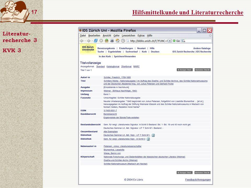 Hilfsmittelkunde und Literaturrecherche 17 Literatur- recherche 3 KVK 3