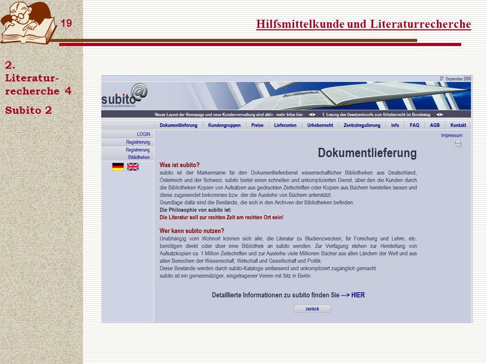 Hilfsmittelkunde und Literaturrecherche 19 2. Literatur- recherche 4 Subito 2