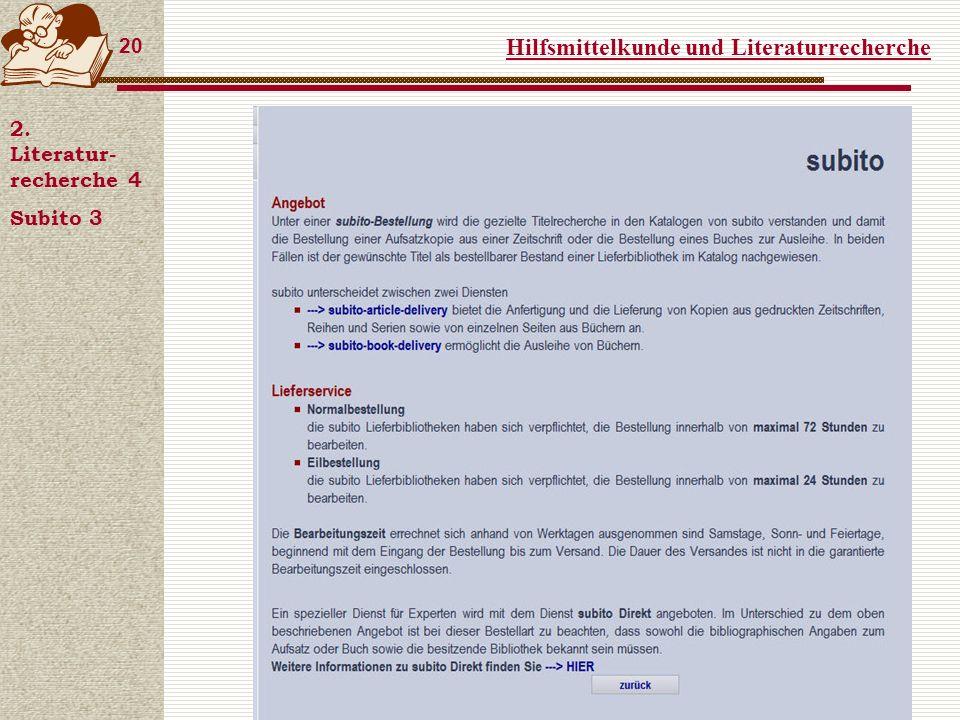 Hilfsmittelkunde und Literaturrecherche 20 2. Literatur- recherche 4 Subito 3