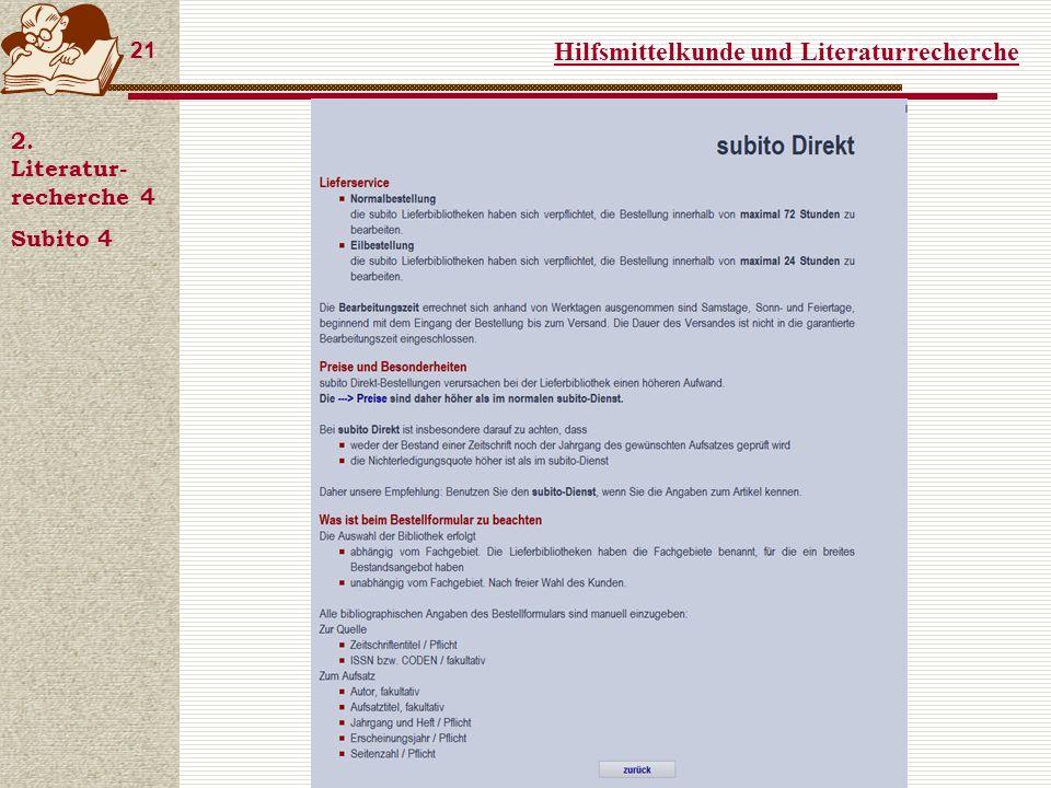 Hilfsmittelkunde und Literaturrecherche 21 2. Literatur- recherche 4 Subito 4
