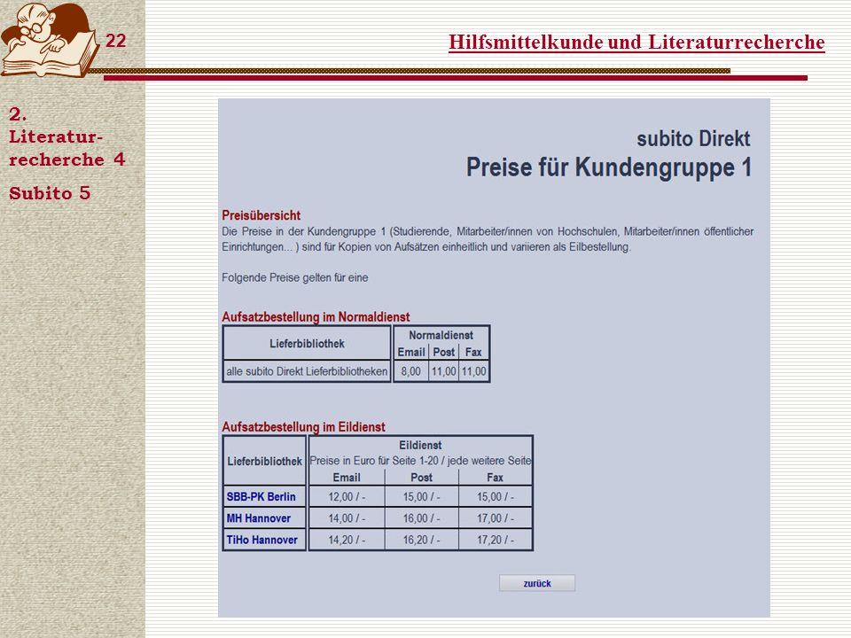 Hilfsmittelkunde und Literaturrecherche 22 2. Literatur- recherche 4 Subito 5