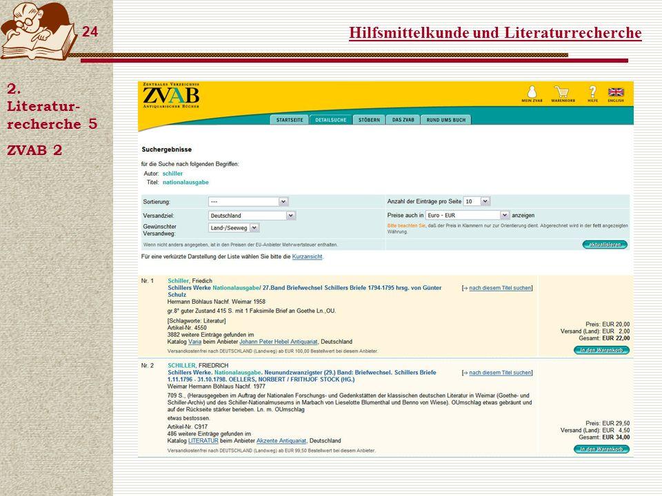 Hilfsmittelkunde und Literaturrecherche 24 2. Literatur- recherche 5 ZVAB 2