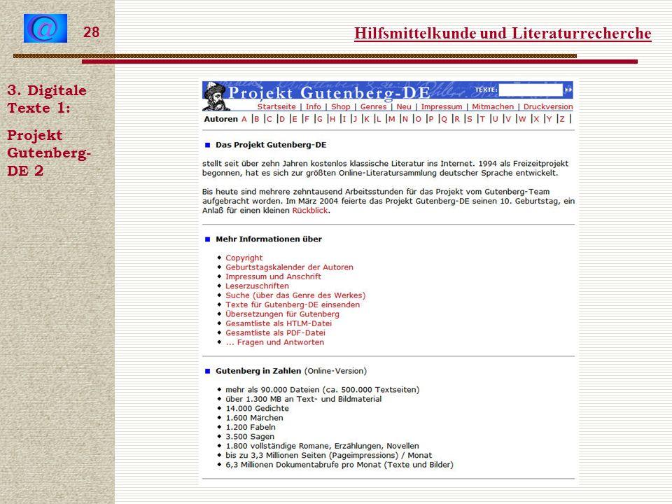 Hilfsmittelkunde und Literaturrecherche 28 3. Digitale Texte 1: Projekt Gutenberg- DE 2
