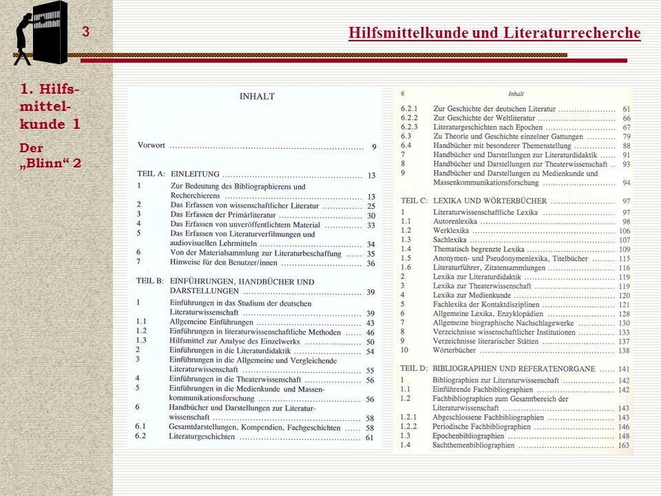 Hilfsmittelkunde und Literaturrecherche 3 1. Hilfs- mittel- kunde 1 Der Blinn 2