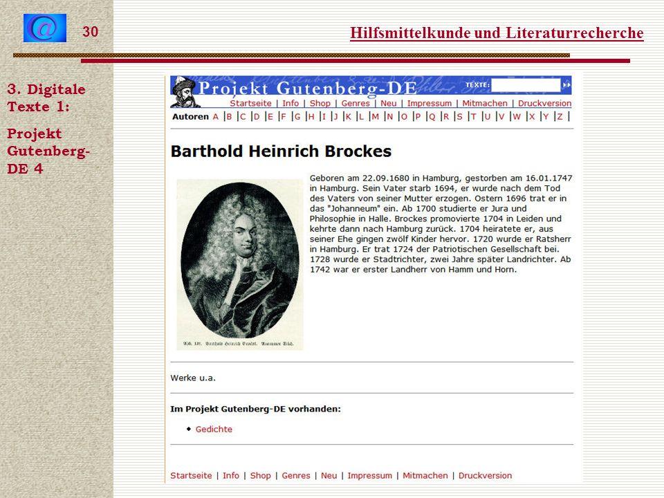 Hilfsmittelkunde und Literaturrecherche 30 3. Digitale Texte 1: Projekt Gutenberg- DE 4