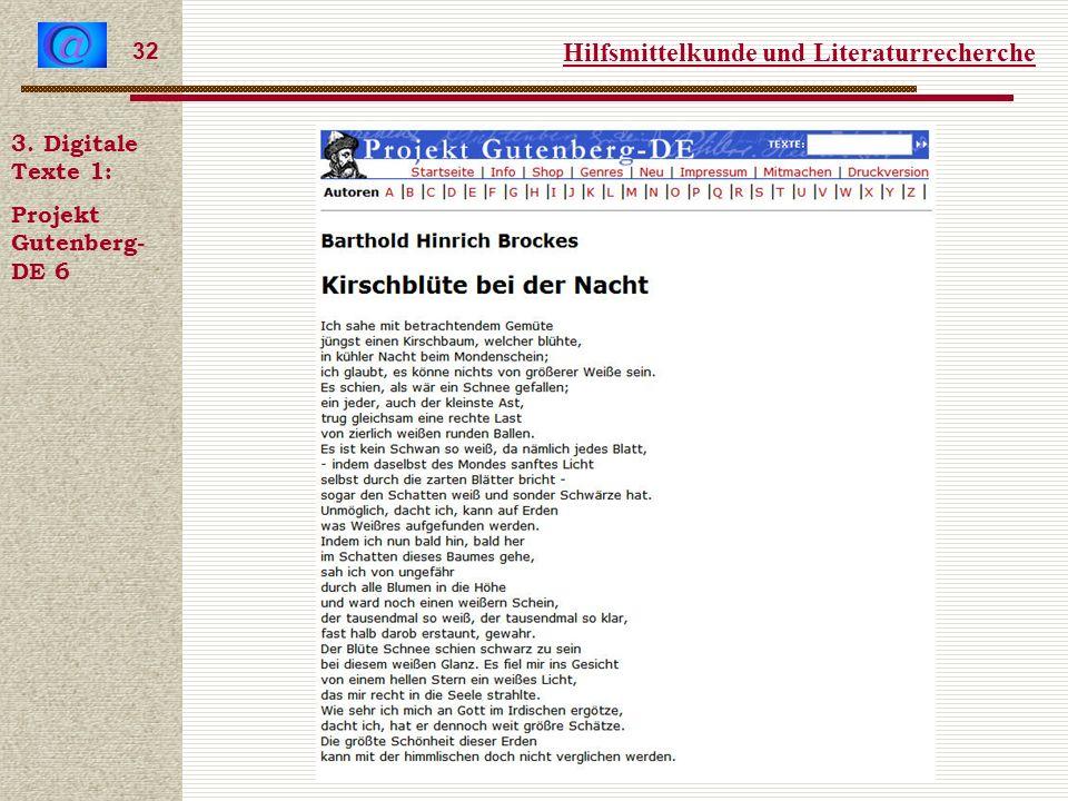 Hilfsmittelkunde und Literaturrecherche 32 3. Digitale Texte 1: Projekt Gutenberg- DE 6