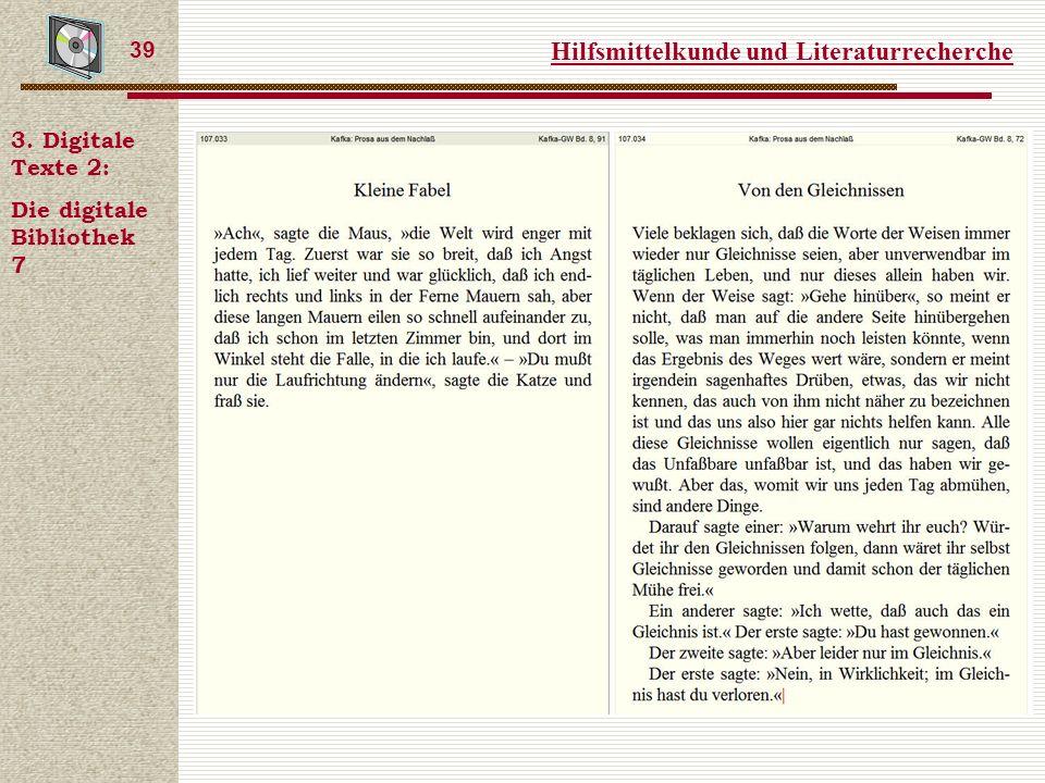 Hilfsmittelkunde und Literaturrecherche 39 3. Digitale Texte 2: Die digitale Bibliothek 7