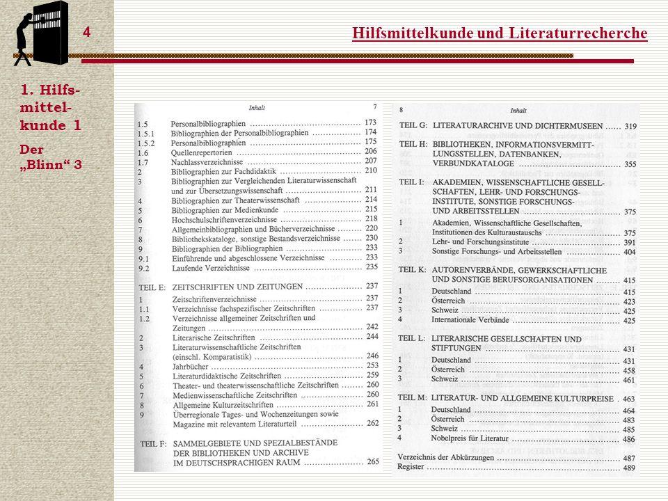 Hilfsmittelkunde und Literaturrecherche 4 1. Hilfs- mittel- kunde 1 Der Blinn 3