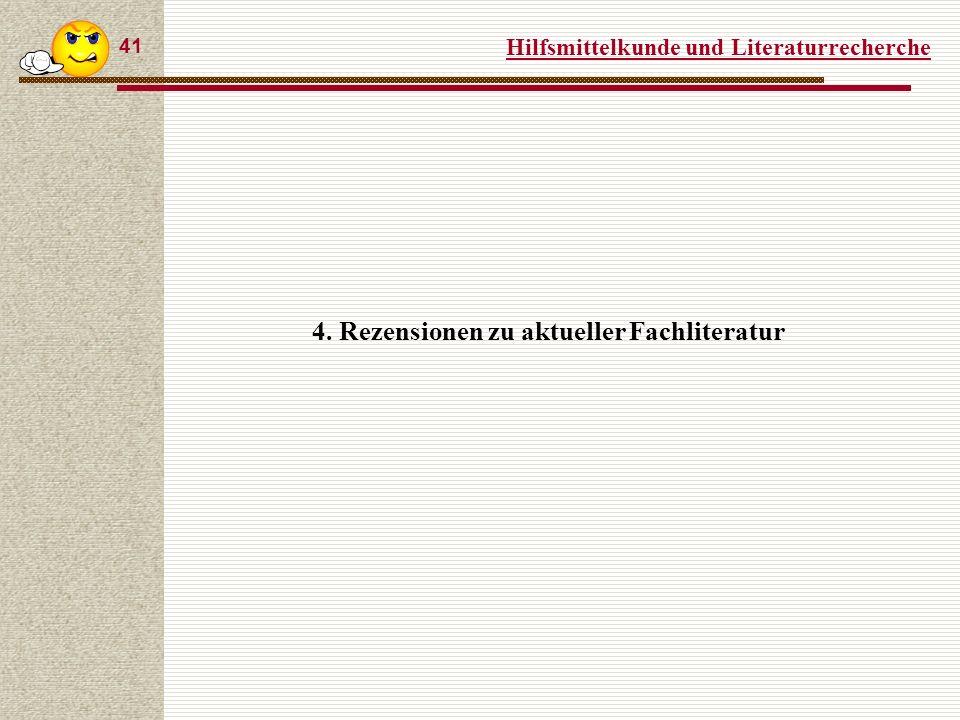 Hilfsmittelkunde und Literaturrecherche 41 4. Rezensionen zu aktueller Fachliteratur