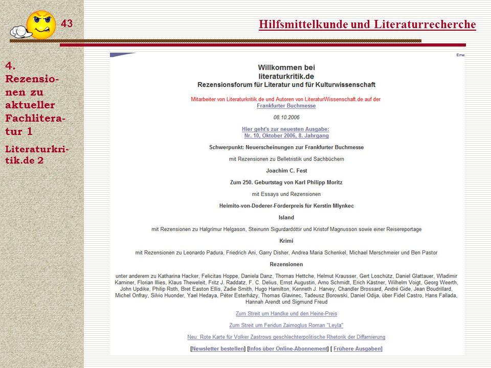 Hilfsmittelkunde und Literaturrecherche 43 4.
