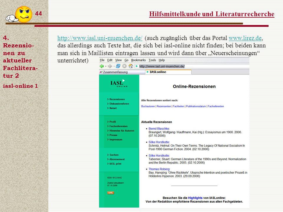Hilfsmittelkunde und Literaturrecherche 44 4.