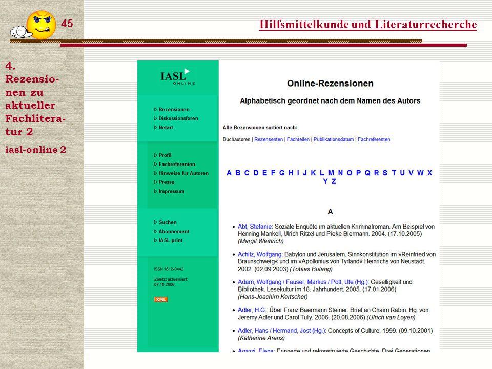 Hilfsmittelkunde und Literaturrecherche 45 4.