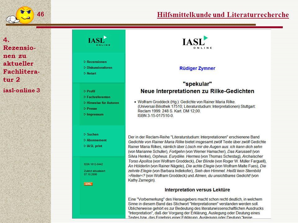 Hilfsmittelkunde und Literaturrecherche 46 4.