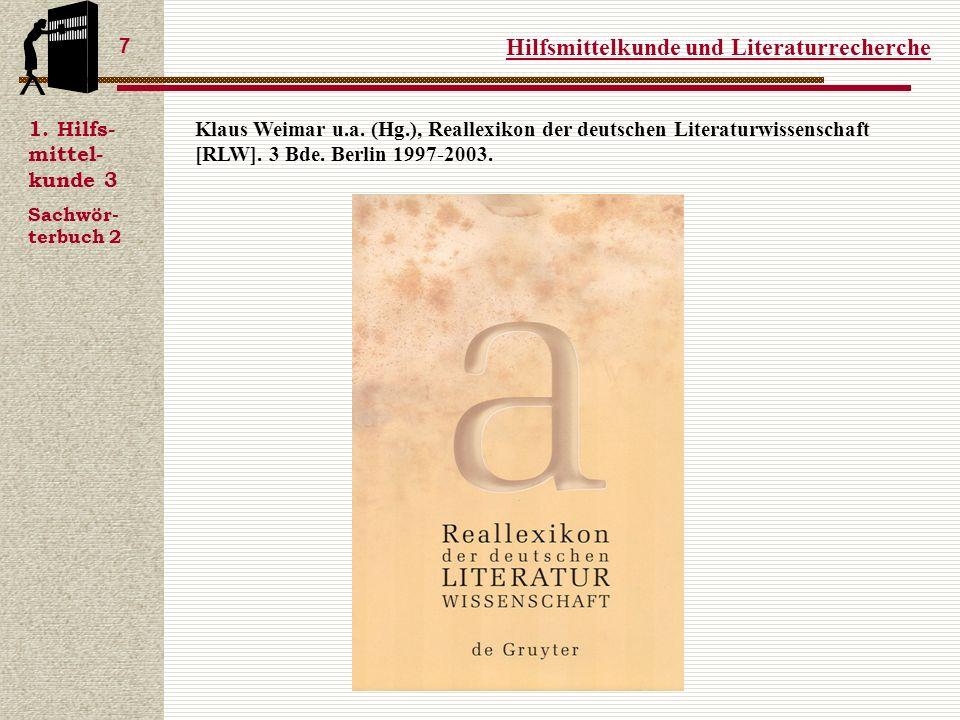 Hilfsmittelkunde und Literaturrecherche 7 1.