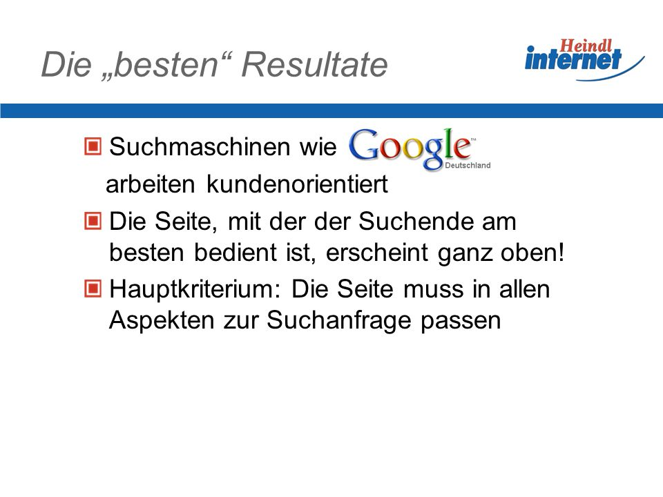 Die besten Resultate Suchmaschinen wie arbeiten kundenorientiert Die Seite, mit der der Suchende am besten bedient ist, erscheint ganz oben! Hauptkrit
