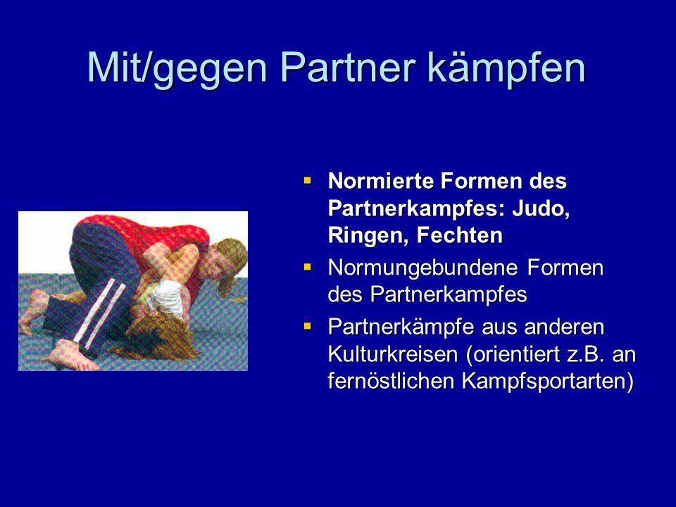 Mit/gegen Partner kämpfen Normierte Formen des Partnerkampfes: Judo, Ringen, Fechten Normierte Formen des Partnerkampfes: Judo, Ringen, Fechten Normun