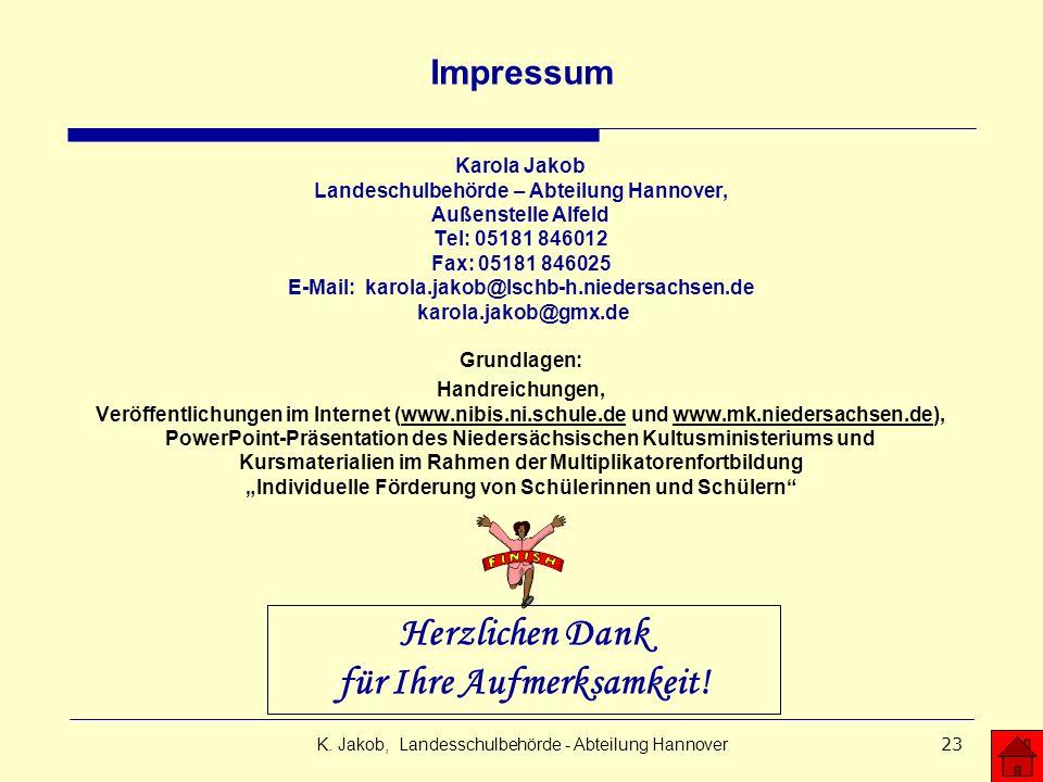 K. Jakob, Landesschulbehörde - Abteilung Hannover23 Impressum Karola Jakob Landeschulbehörde – Abteilung Hannover, Außenstelle Alfeld Tel: 05181 84601