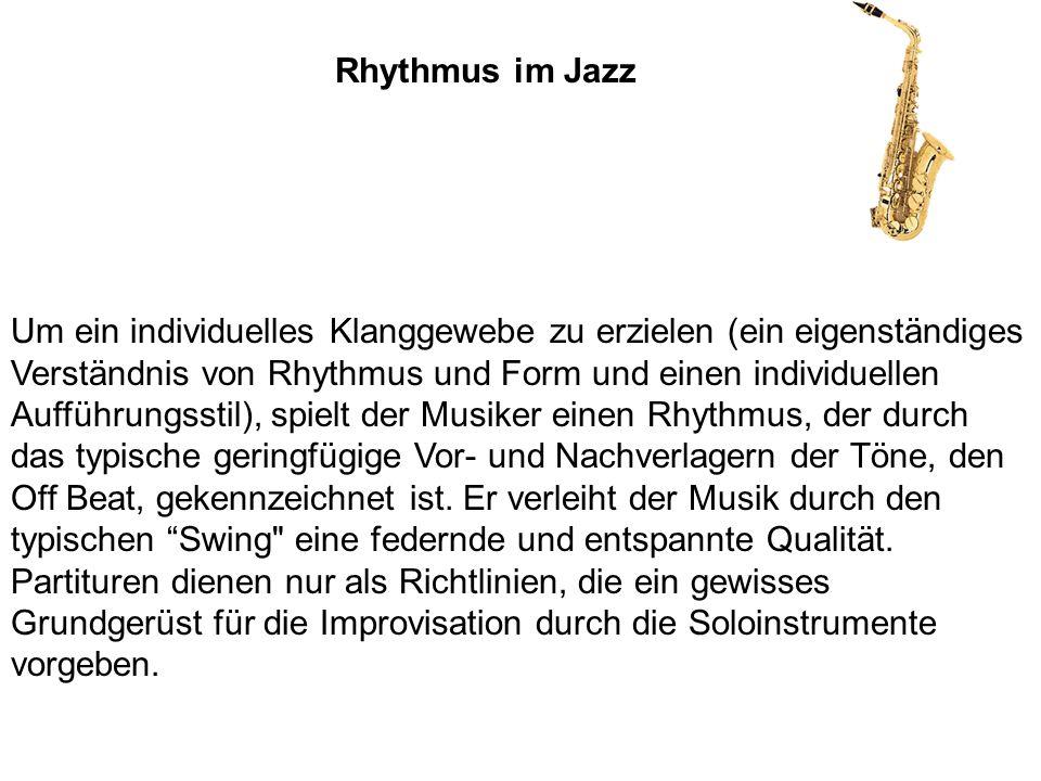 Um ein individuelles Klanggewebe zu erzielen (ein eigenständiges Verständnis von Rhythmus und Form und einen individuellen Aufführungsstil), spielt de