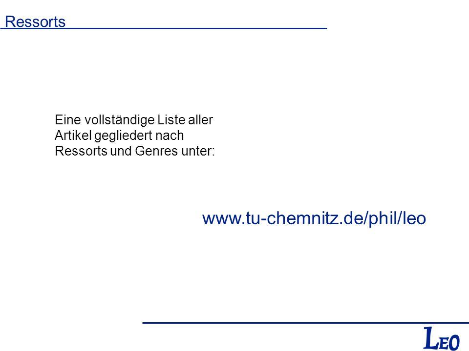Ressorts www.tu-chemnitz.de/phil/leo Eine vollständige Liste aller Artikel gegliedert nach Ressorts und Genres unter: