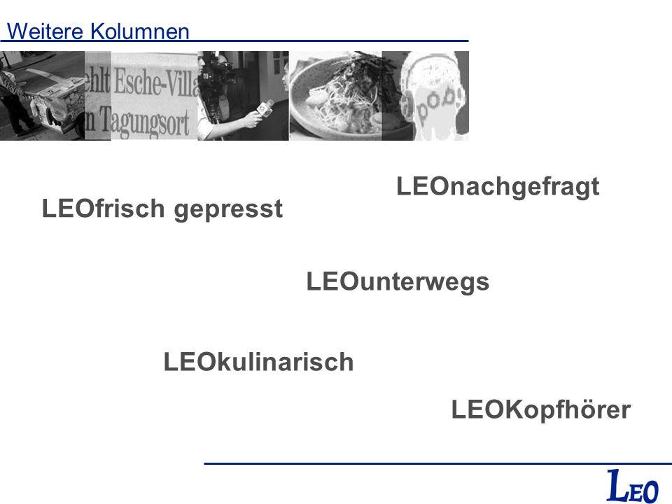 Weitere Kolumnen LEOfrisch gepresst LEOKopfhörer LEOunterwegs LEOnachgefragt LEOkulinarisch