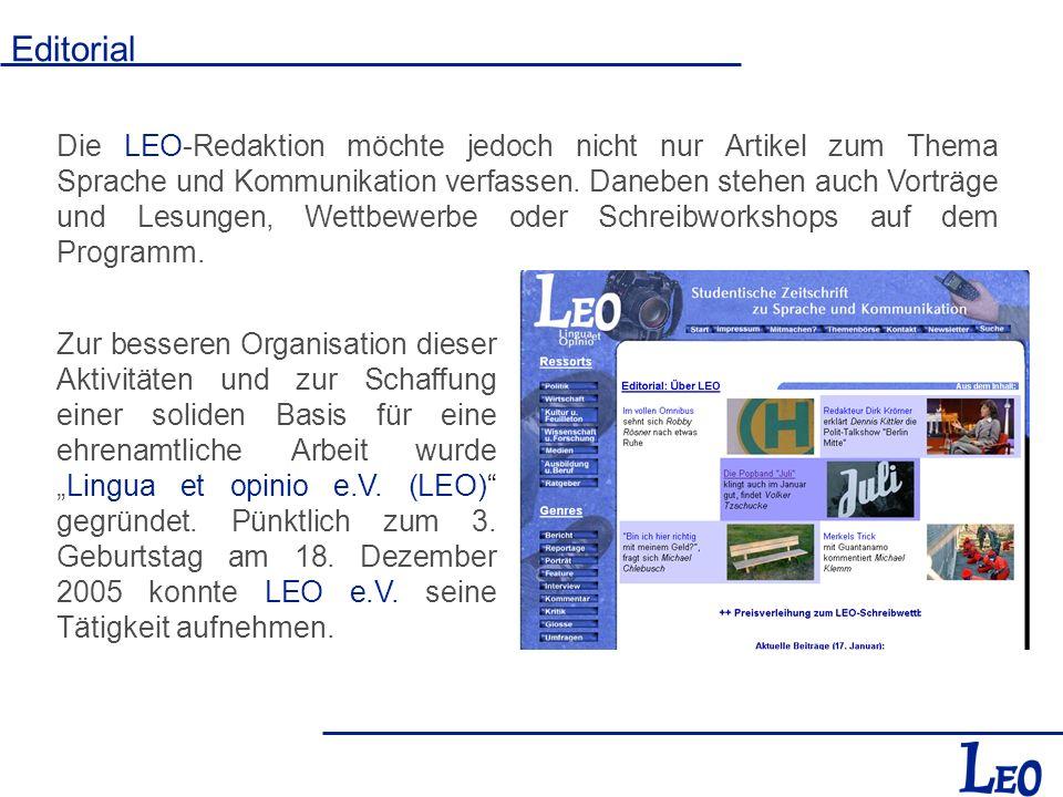 Editorial Die LEO-Redaktion möchte jedoch nicht nur Artikel zum Thema Sprache und Kommunikation verfassen. Daneben stehen auch Vorträge und Lesungen,
