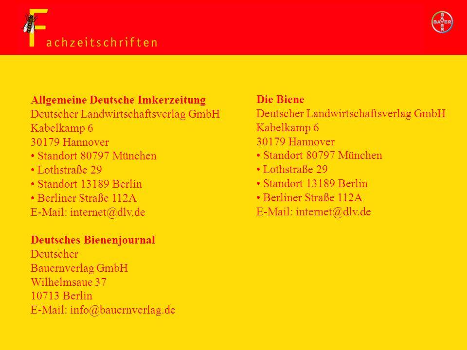 Allgemeine Deutsche Imkerzeitung Deutscher Landwirtschaftsverlag GmbH Kabelkamp 6 30179 Hannover Standort 80797 München Lothstraße 29 Standort 13189 B