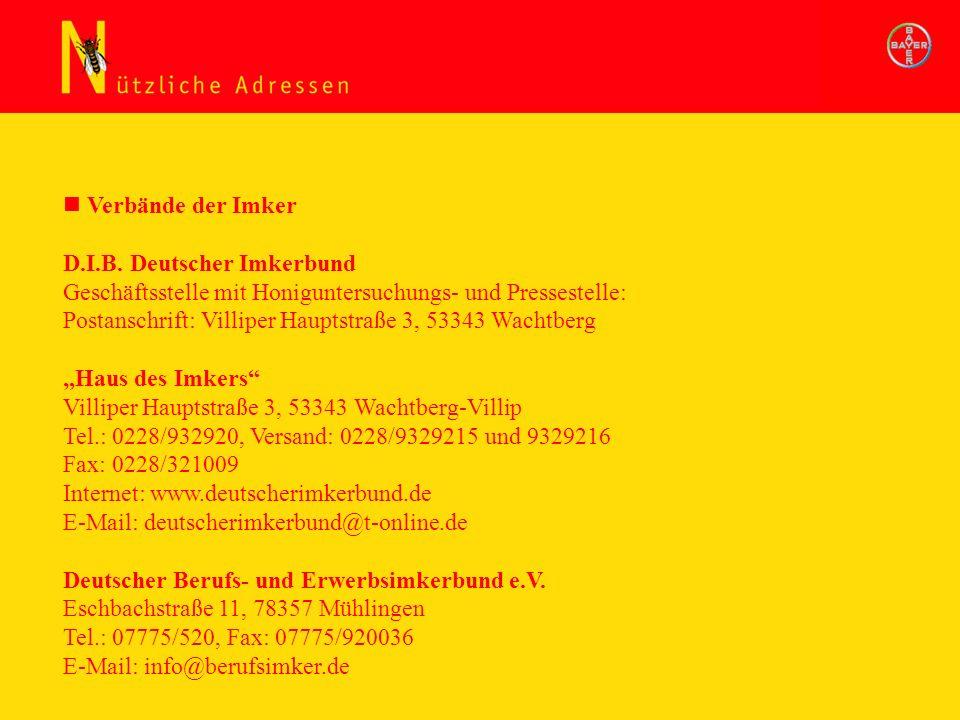 Verbände der Imker D.I.B. Deutscher Imkerbund Geschäftsstelle mit Honiguntersuchungs- und Pressestelle: Postanschrift: Villiper Hauptstraße 3, 53343 W