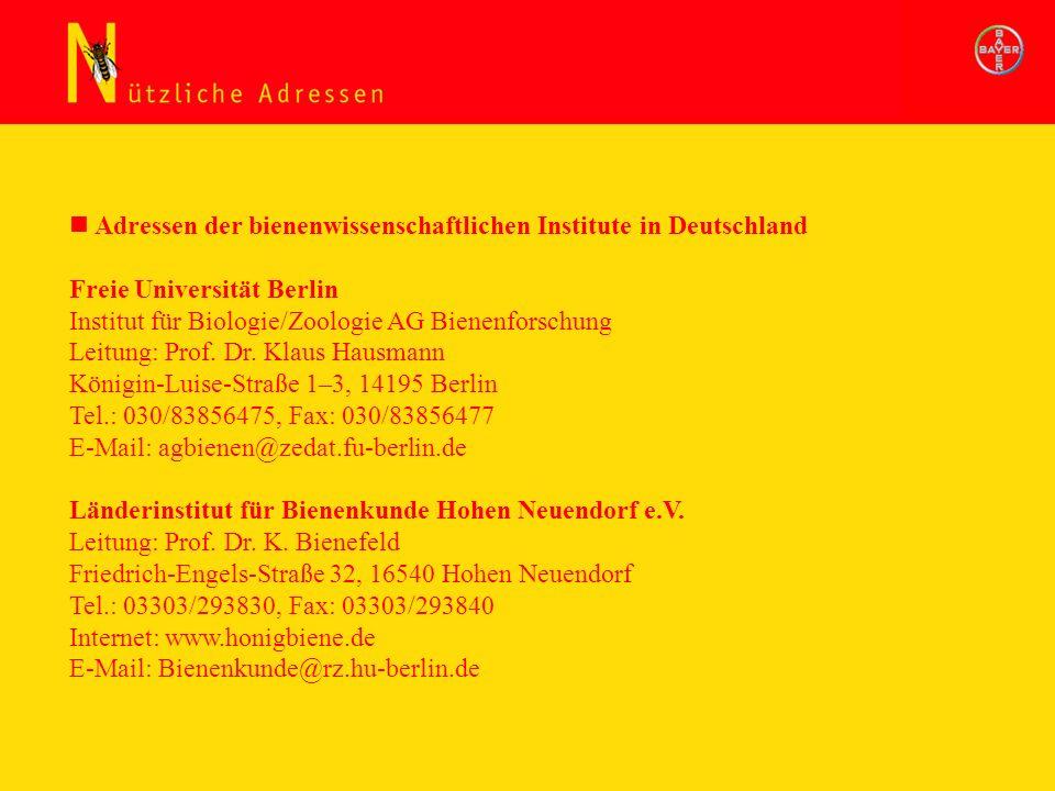 Adressen der bienenwissenschaftlichen Institute in Deutschland Freie Universität Berlin Institut für Biologie/Zoologie AG Bienenforschung Leitung: Pro