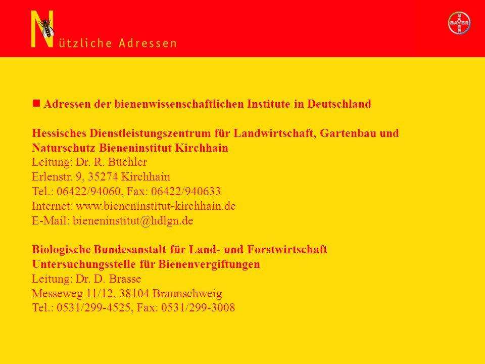 Adressen der bienenwissenschaftlichen Institute in Deutschland Hessisches Dienstleistungszentrum für Landwirtschaft, Gartenbau und Naturschutz Bieneni