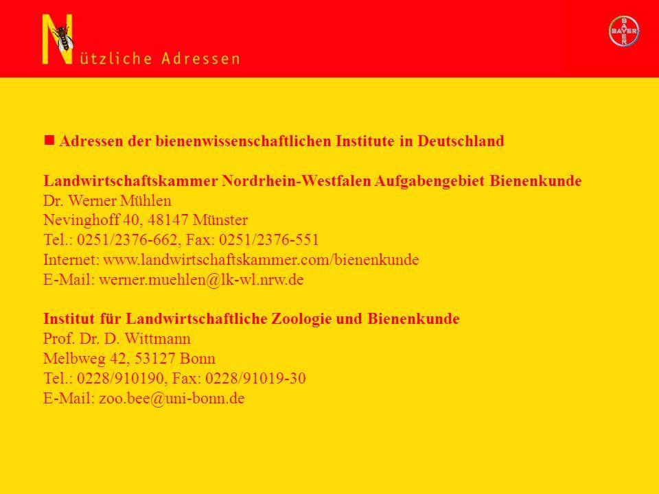 Adressen der bienenwissenschaftlichen Institute in Deutschland Landwirtschaftskammer Nordrhein-Westfalen Aufgabengebiet Bienenkunde Dr. Werner Mühlen