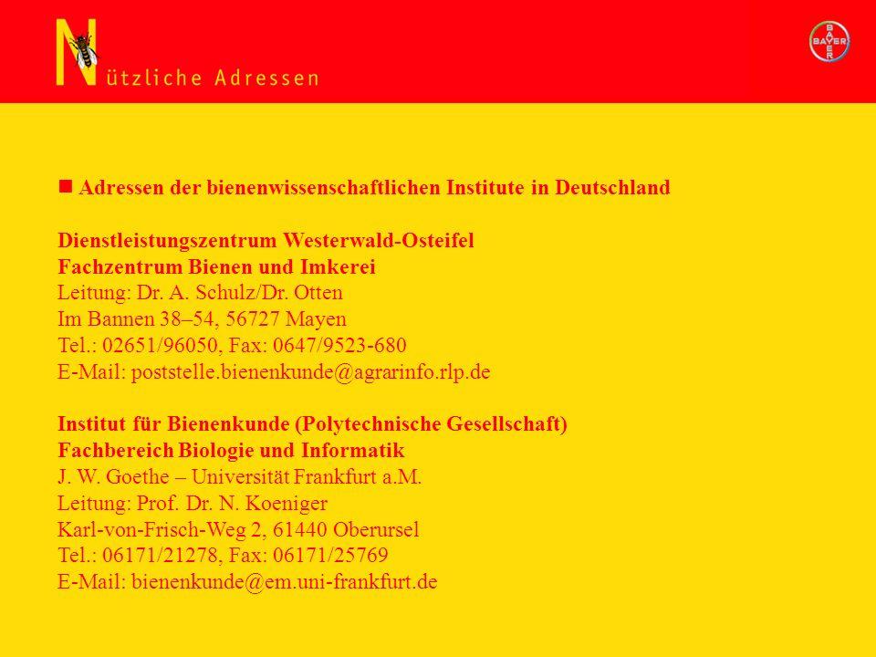 Adressen der bienenwissenschaftlichen Institute in Deutschland Dienstleistungszentrum Westerwald-Osteifel Fachzentrum Bienen und Imkerei Leitung: Dr.