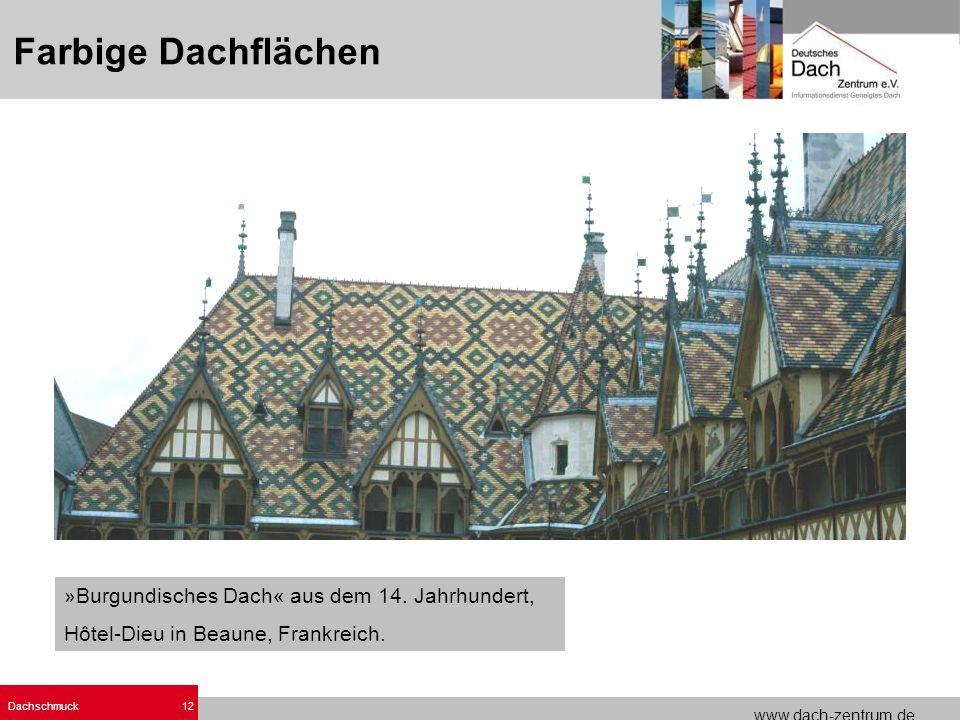 www.dach-zentrum.de Dachschmuck12 »Burgundisches Dach« aus dem 14. Jahrhundert, Hôtel-Dieu in Beaune, Frankreich. Farbige Dachflächen