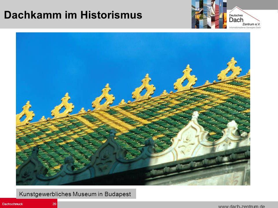 www.dach-zentrum.de Dachschmuck20 Kunstgewerbliches Museum in Budapest Dachkamm im Historismus