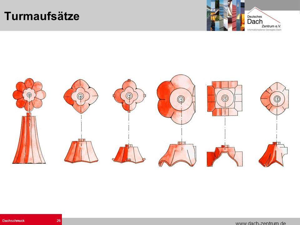 www.dach-zentrum.de Dachschmuck26 Turmaufsätze
