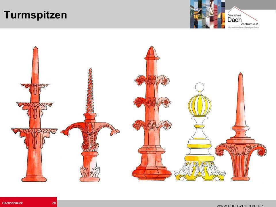 www.dach-zentrum.de Dachschmuck28 Turmspitzen