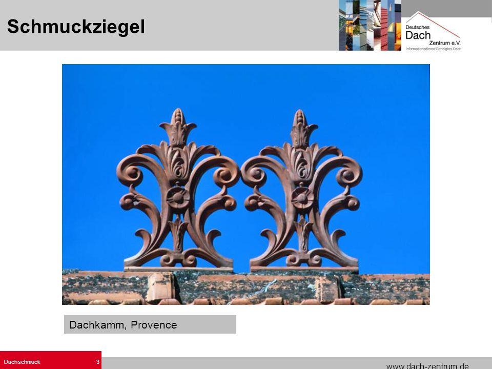 www.dach-zentrum.de Dachschmuck3. Dachkamm, Provence Schmuckziegel