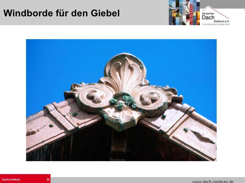 www.dach-zentrum.de Dachschmuck30 Windborde für den Giebel