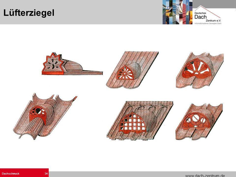 www.dach-zentrum.de Dachschmuck34 Lüfterziegel