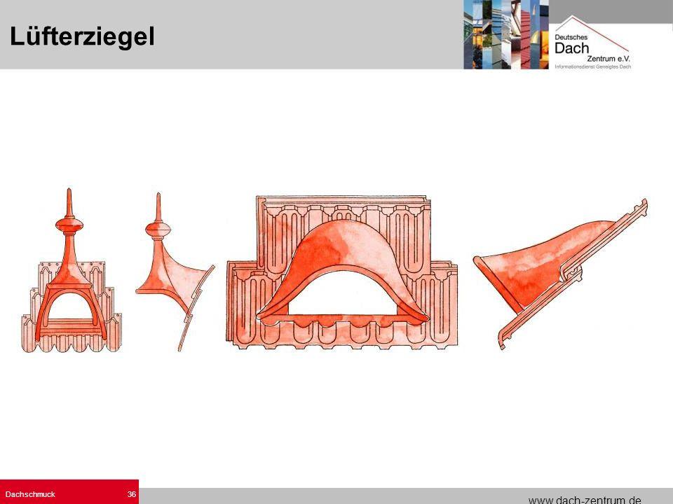 www.dach-zentrum.de Dachschmuck36 Lüfterziegel