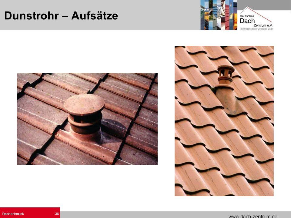 www.dach-zentrum.de Dachschmuck38 Dunstrohr – Aufsätze