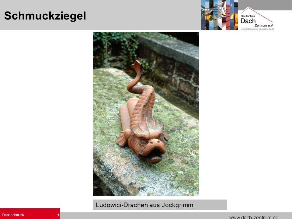 www.dach-zentrum.de Dachschmuck4 Ludowici-Drachen aus Jockgrimm Schmuckziegel