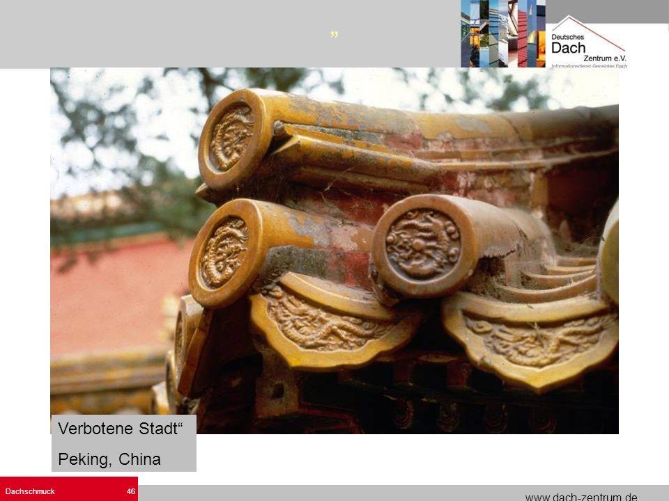 www.dach-zentrum.de Dachschmuck46 Verbotene Stadt Peking, China