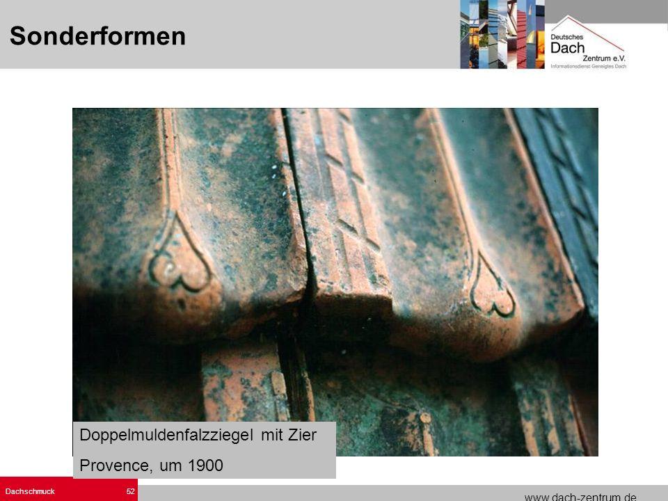 www.dach-zentrum.de Dachschmuck52 Sonderformen Doppelmuldenfalzziegel mit Zier Provence, um 1900