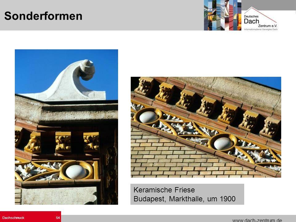 www.dach-zentrum.de Dachschmuck54 Sonderformen Keramische Friese Budapest, Markthalle, um 1900