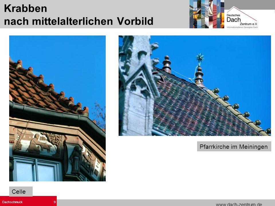 www.dach-zentrum.de Dachschmuck9 Pfarrkirche im Meiningen Celle Krabben nach mittelalterlichen Vorbild